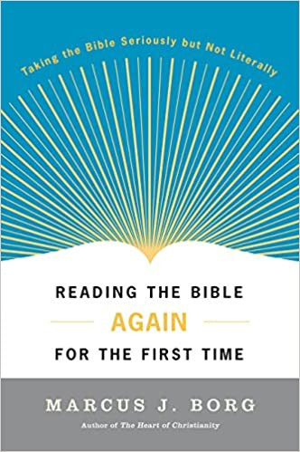 Reading the Bible Again For The First Time by Marcus Borg