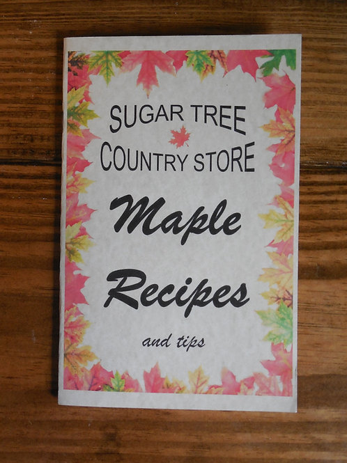 Sugar Tree Country Store Maple Recipes Cookbook