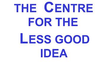 The Centre For The Less Good Idea.jpg