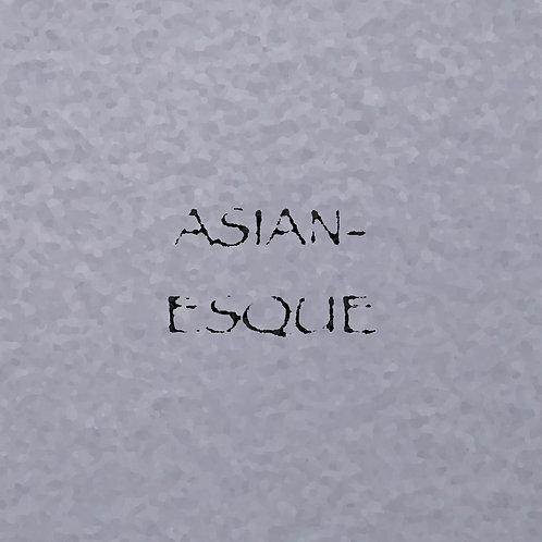 Asian-Esque