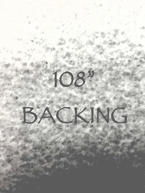 """108"""" Backing"""