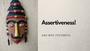 Assertiveness & Why it's useful