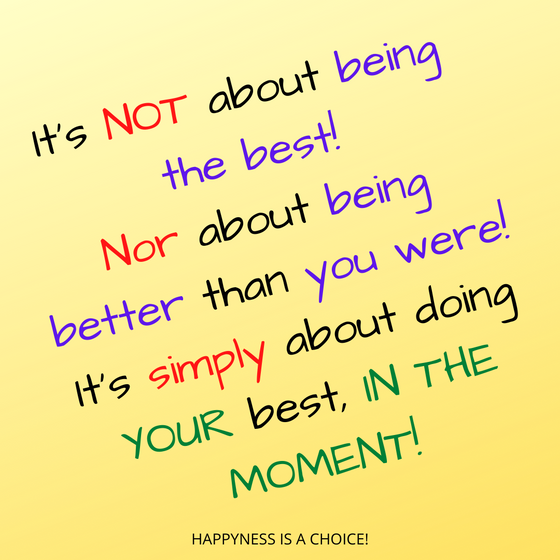 """It is about doing """"your"""" best """"in the moment!"""""""