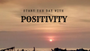 START the day with POSITIVITY