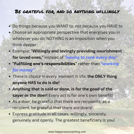 Be grateful for, and do anything willingly