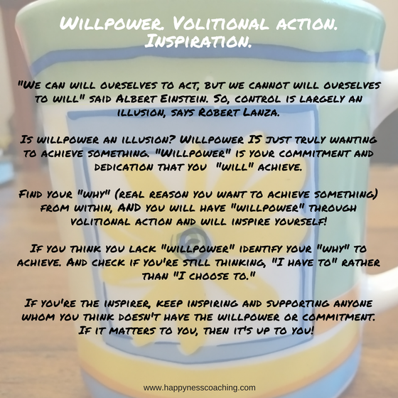 Willpower, volitional action, inspiration