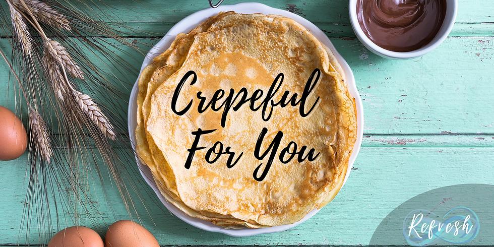 Crepeful For You