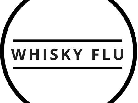 Whisky Flu & me