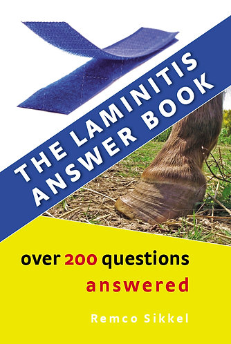 The Laminitis Answer Book- (over 200 questions answered) by Remco Sikkel