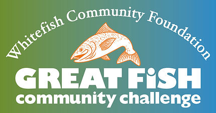 Whitefish Community Foundation – Great Fish Community Challenge
