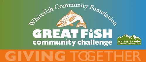 Whitefish Community Foundation – Great Fish Community Challenge – Giving Together