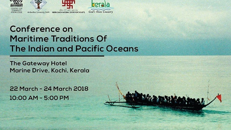 Conference on Maritime Traditions of Indian and Pacific Oceans, KOCHI
