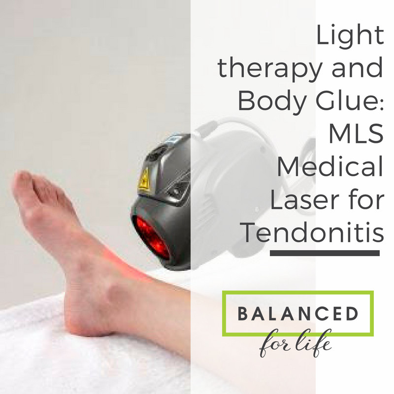 Light therapy and Body Glue: MLS Medical Laser for Tendonitis