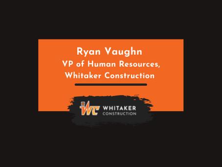 Welcoming Ryan Vaughn to Whitaker!