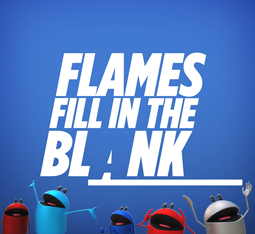 Flames Fill In The Blank