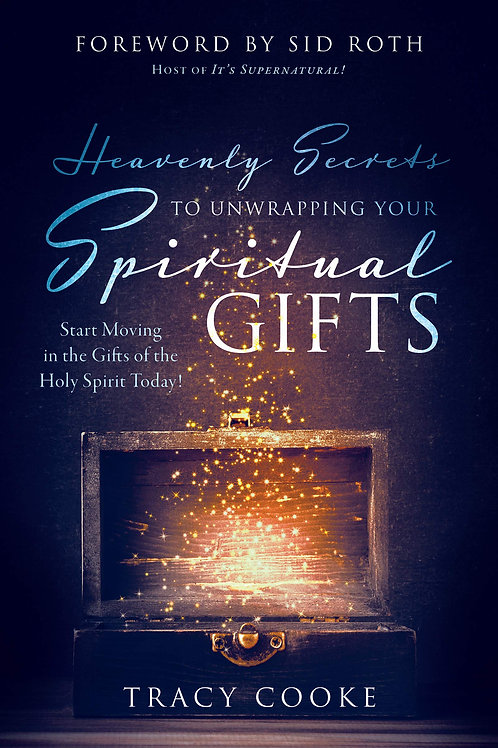 Heavenly Secrets to Unwrapping Your Spiritual Gifts