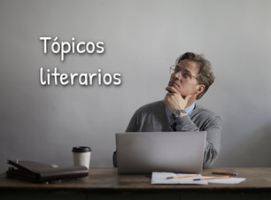 ¿Qué son los tópicos literarios?