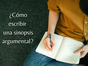 ¿Cómo escribir una sinopsis argumental?