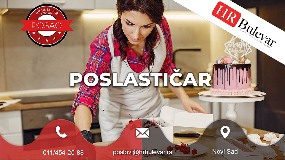 HR Bulevar, Agencija za zapošljavanje; Oglasi za posao, Novi Sad, Poslastičar