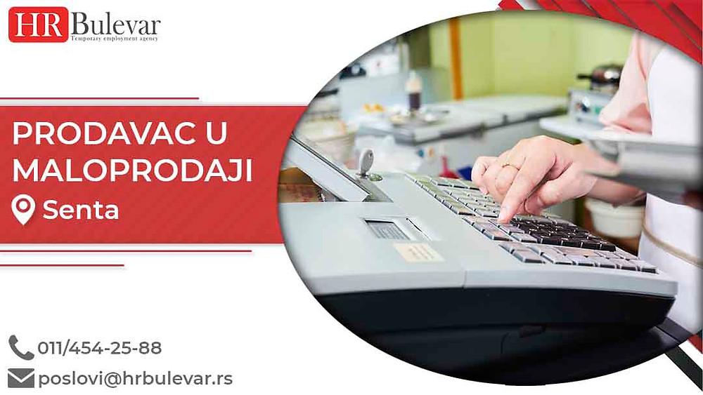 HR Bulevar, Oglasi za posao, Prodavac u maloprodaji, Senta,  Srbija