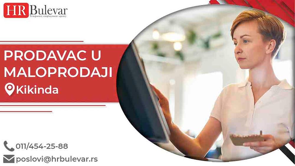 HR Bulevar, Oglasi za posao, Prodavac u maloprodaji, Kikinda,  Srbija