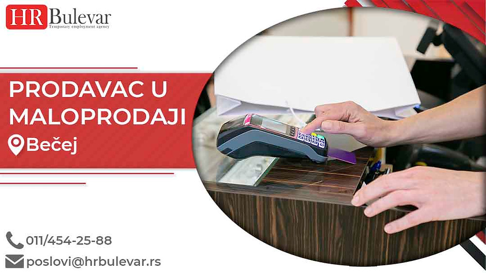 HR Bulevar, Oglasi za posao, Prodavac u maloprodaji, Bečej,  Srbija