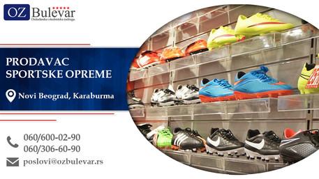 Prodavac sportske opreme   Oglasi za posao, Novi Beograd, Karaburma
