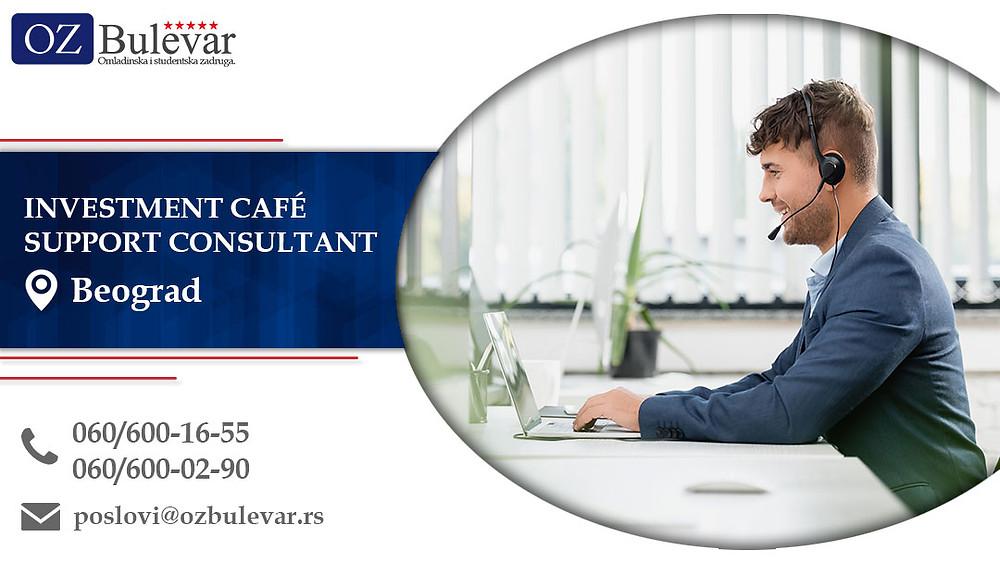 Investment Café Support Consultant, Omladinska zadruga Bulevar, Poslovi, Oglasi za posao, Beograd