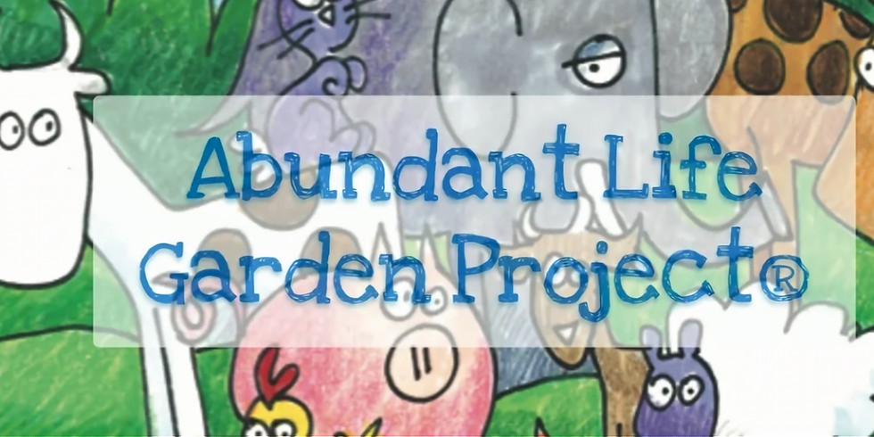 VBS 2021 - Abundant Life Garden Project