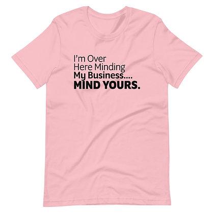 Minding My Business Unisex T-Shirt