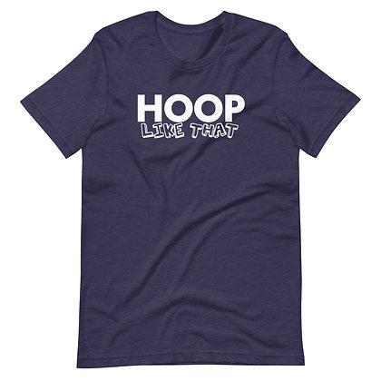 Hoop Like That Unisex T-Shirt