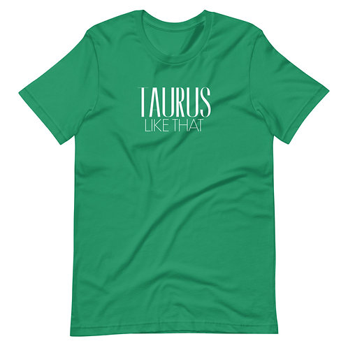Taurus Like That Unisex T-Shirt