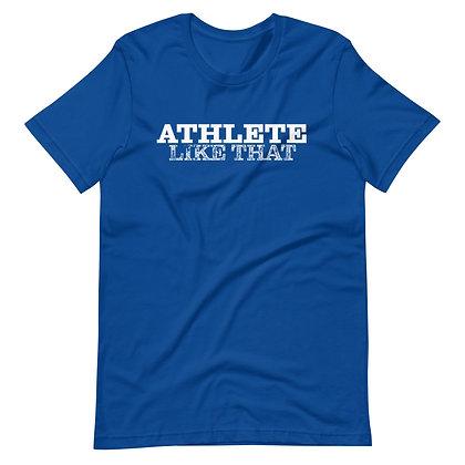 Athlete Like That Unisex T-Shirt