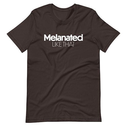 Melanated Like That Unisex T-Shirt