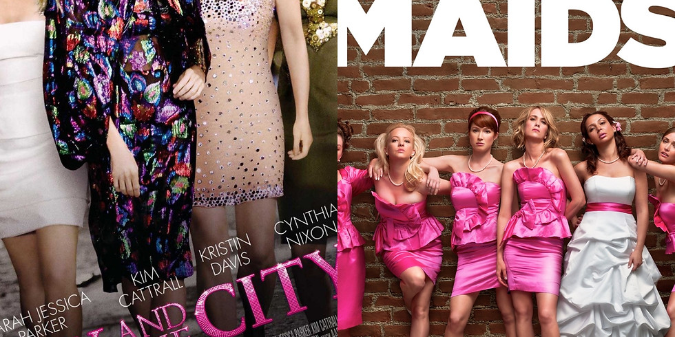 Sex and the City & Bridesmaids