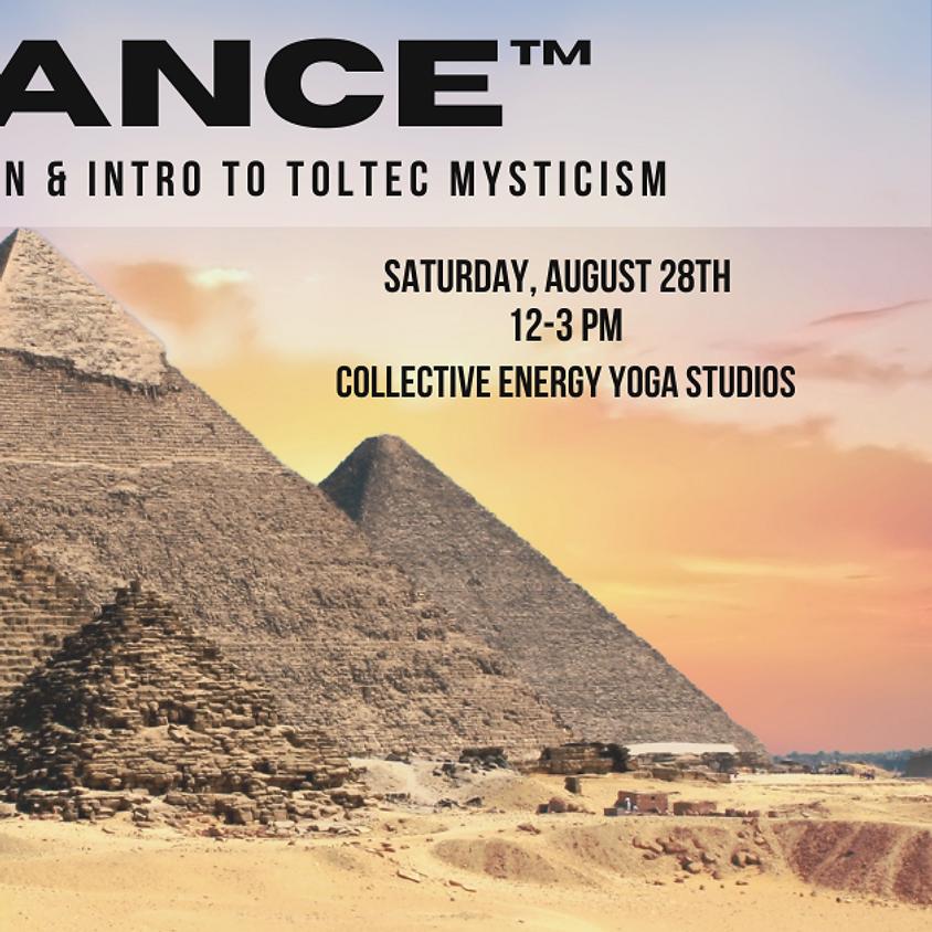 RADIANCE™ Intro to Toltec Mysticism and the Level I Aka Dua Transmission