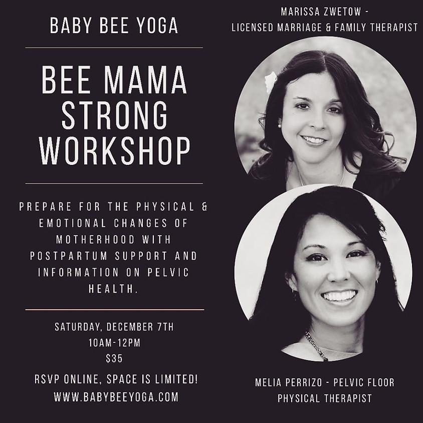 Bee Mama Strong Workshop w/ Baby Bee Yoga