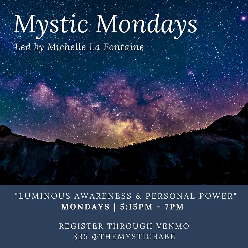 Mystic Mondays led by Michelle La Fontaine Meditation & Development
