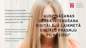 Kursi pedagogiem - Audzināšanas darba īstrenošana digitālajā laikmetā sociālo prasmju pilnveidei