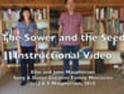 The Sower and the Seed - instructional video/script