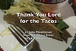 Thankyou Lord for the Tacos lyrics video