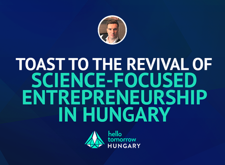 Toast to the revival of science-focused entrepreneurship in Hungary