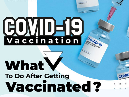 What to Do After Getting Vaccinated for COVID-19
