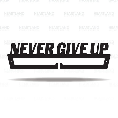 """""""Never Give Up"""" Medal Hanger"""