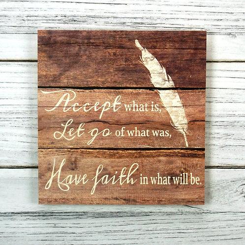 Accept, Let Go, Have Faith