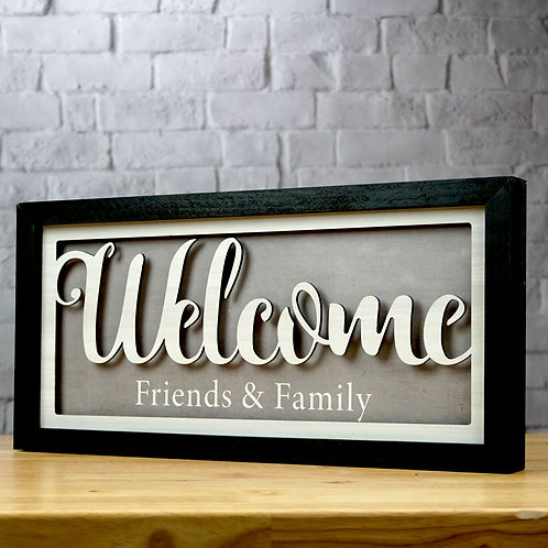 Welcome, Friends & Family
