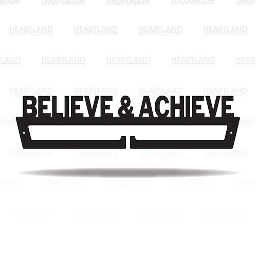 """Believe & Achieve"" Medal Hanger"