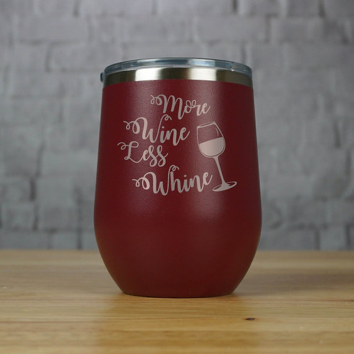 More Wine, Less Whine Tumbler