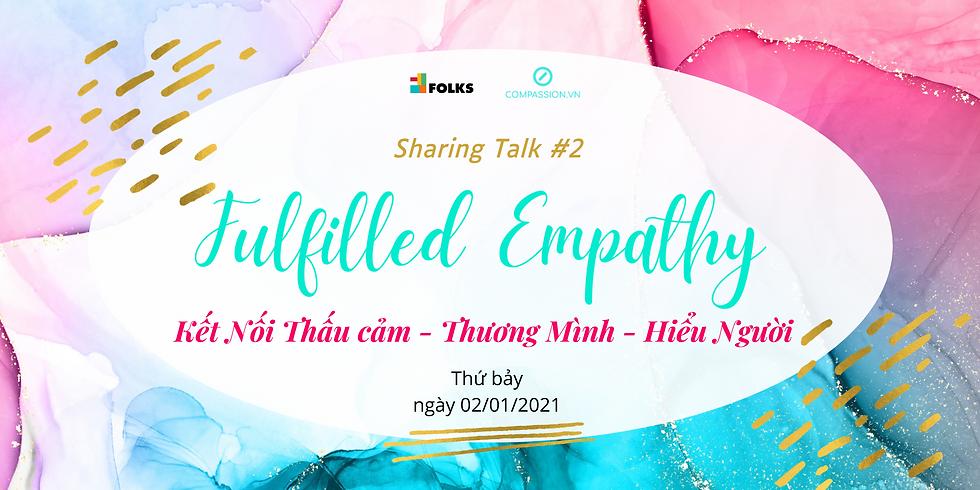 Sharing Talk #2: Fulfilled Empathy - Kết Nối Thấu Cảm, Thương Mình Hiểu Người