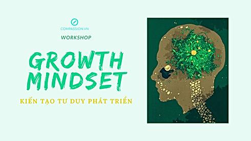 """Cover Workshop """"Growth Mindset - Kiến Tạ"""